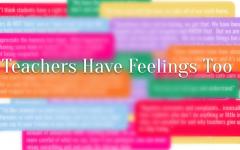 Teachers Have Feelings Too